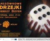 Planszówkowe Andrzejki w Twierdzy Boyen